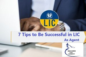 7-tips-to-be-successful-in-lic-as-agent-become-lic-agent-delhi